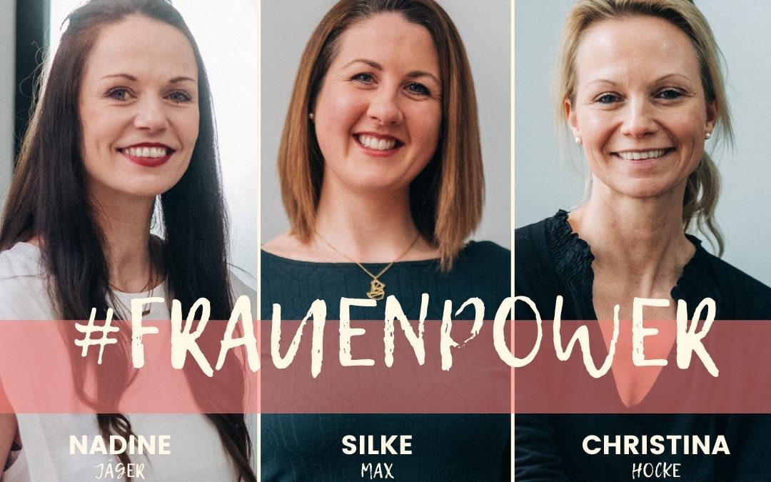 Nadine Jäger, Silke Max, Christina Hocke, Frauenpower