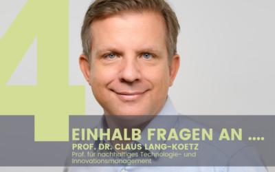 Prof. Claus Lang-Koetz, Professor für Nachhaltiges Technologie- und Innovationsmanagement