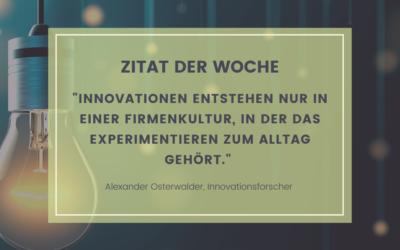Zitat der Woche – Alexander Osterwalder, Innovationsforscher
