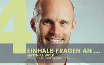 4,5 Fragen an… Matthias Wolf, CCO & Co-Founder Firstbird.com