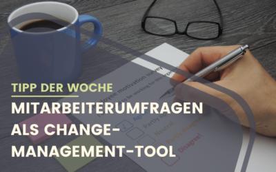 Das Ohr an der Basis: Mitarbeiter- umfragen als Changemanagement-Tool