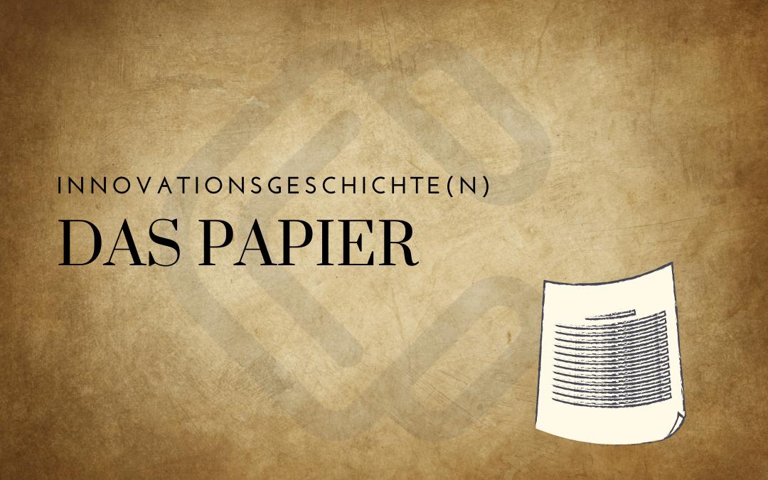 Innovationsgeschichte Papier